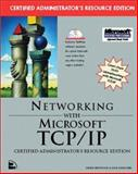 Networking with Microsoft TCP-IP : Certified Administrator's Resourse Edition, Heywood, Drew and Scrimger, Rob, 156205791X