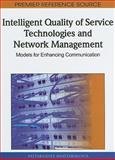 Intelligent Quality of Service Technologies and Network Management : Models for Enhancing Communication, Pattarasinee Bhattarakosol, 1615207910