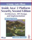 Inside Java 2 Platform Security : Architecture, API Design, and Implementation, Gong, Li and Ellison, Gary W., 0201787911
