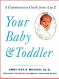 Your Baby and Toddler, Anne Marie Mueser and Anne Marie Mueser, 0312287917