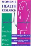 Women's Health Research : A Medical and Policy Primer, The Society for the Advancement of Women's Health Research, 0880487917