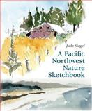 A Pacific Northwest Nature Sketchbook, Jude Siegel, 0881927910