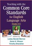 Teaching with the Common Core Standards for English Language Arts, Grades 3-5, , 1462507913
