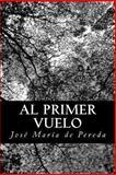 Al Primer Vuelo, José María de Pereda, 1480017914