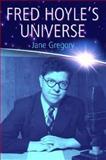 Fred Hoyle's Universe, Jane Gregory, 0198507917