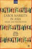 Labor Markets in Asia : Issues and Perspectives, , 0230007910