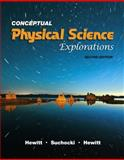 Conceptual Physical Science Explorations, Hewitt, Paul G. and Hewitt, Leslie A., 0321567919