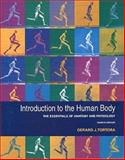 Introduction to the Human Body : The Essentials of Anatomy and Physiology, Tortora, Gerard J. and Grabowski, Sandra Reynolds, 0471367915