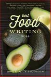 Best Food Writing 2014 2014th Edition