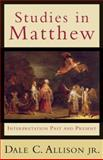 Studies in Matthew : Interpretation Past and Present, Allison, Dale C., Jr., 0801027918