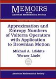 Approximation and Entropy Numbers of Volterra Operators with Application to Brownian Motion, Mikhail A. Lifshietis and Werner Linde, 082182791X