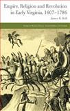 Empire, Religion and Revolution in Early Virginia, 1607-1786, Bell, James B., 113732791X