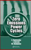 Zero Emissions Power Cycles, Yantovsky, Evgeny and Gorski, J., 1420087916