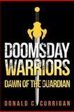 Doomsday Warriors, Donald C. Corrigan, 1463417918