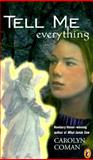 Tell Me Everything, Carolyn Coman, 0140387919