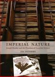 Imperial Nature : Joseph Hooker and the Practices of Victorian Science, Endersby, Jim, 0226207919