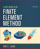 A First Course in the Finite Element Method, Logan, Daryl L., 0495667919