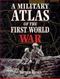 A Military Atlas of the First World War, Bancks, Arthur, 0850527910