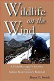 Wildlife on the Wind, Bruce L. Smith, 0874217911