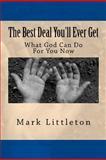 The Best Deal You'll Ever Get, Mark Littleton, 1482077914
