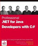 Professional .NET for Java Developers with C#, Lunn, Jack and Sarang, Erick, 1861007914