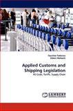 Applied Customs and Shipping Legislation, Faustino Taderera and Zebert Mahachi, 3838377915