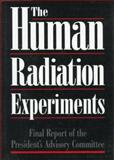 The Human Radiation Experiments, Human Radiation Experiments Committee Staff, 0195107926