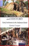 Archaeology and History : Early Settlements in the Andaman Islands, Zarine Cooper, 0195657926