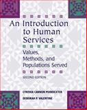 An Introduction to Human Services : Values, Methods, and Populations Served, Poindexter, Cynthia Cannon and Valentine, Deborah P., 0495007927