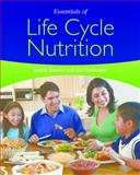 Essentials of Life Cycle Nutrition, Edelstein, Sari and Sharlin, Judith, 0763777927