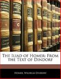 The Iliad of Homer, Homer and Wilhelm Dindorf, 1142607925