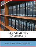 Les Aliments D'Epargne, Joseph Louis Angel Marvaud, 1146287925