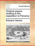 Original Papers Relating to the Expedition to Panama, Edward Vernon, 1170707920