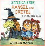 Little Critter Hansel and Gretel, Mercer Mayer, 1402767927