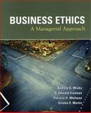 Business Ethics, Wicks, Andrew and Freeman, R. Edward, 013142792X