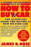 How to Buy a Car, James A. Ross, 0312077920