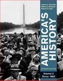America's History Vol. 2 : Since 1865, Henretta, James A. and Edwards, Rebecca, 031238792X