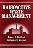 Radioactive Waste Management, Berlin, Robert E. and Stanton, Catherine C., 0471857920