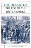The Debate on the Rise of the British Empire, Webster, Anthony, 0719067928
