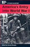 America's Entry into World War I, Murphy, Donald J., 0737717920