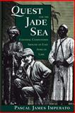 Quest for the Jade Sea, Pascal James Imperato, 081332792X