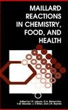 Maillard Reactions in Chemistry, Food and Health, , 1855737922