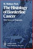 The Histology of Borderline Cancer, Park, W. W. and Corkhill, J. W., 3540097929