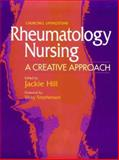 Rheumatology Nursing : A Creative Approach, Hill, Dave, 0443057923