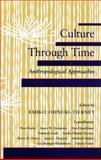 Culture Through Time : Anthropological Approaches, , 0804717923