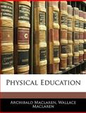 Physical Education, Archibald MacLaren and Wallace Maclaren, 1144977924