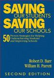 Saving Our Students, Saving Our Schools : 50 Proven Strategies for Helping Underachieving Students and Improving Schools, Barr, Robert D. and Parrett, William Hays, 1412957923