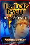 Taylor Davis and the Flame of Findul, Michelle Isenhoff, 1484927923