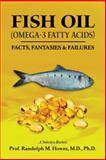 FISH OIL (Omega-3 Fatty Acids), Prof Randolph M., Randolph Howes, 1499567928