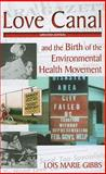 Love Canal : And the Birth of the Environmental Health Movement, Gibbs, Lois Marie, 1597267929